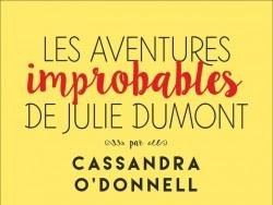 Les aventures improbables de Julie Dumont de Cassandra O'Donnell