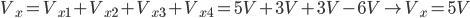 V_x = V_ {x1} + V_ {x2} + V_ {x3} + V_ {x4} = 5V + 3V + 3V-6V \ à V_x = 5V