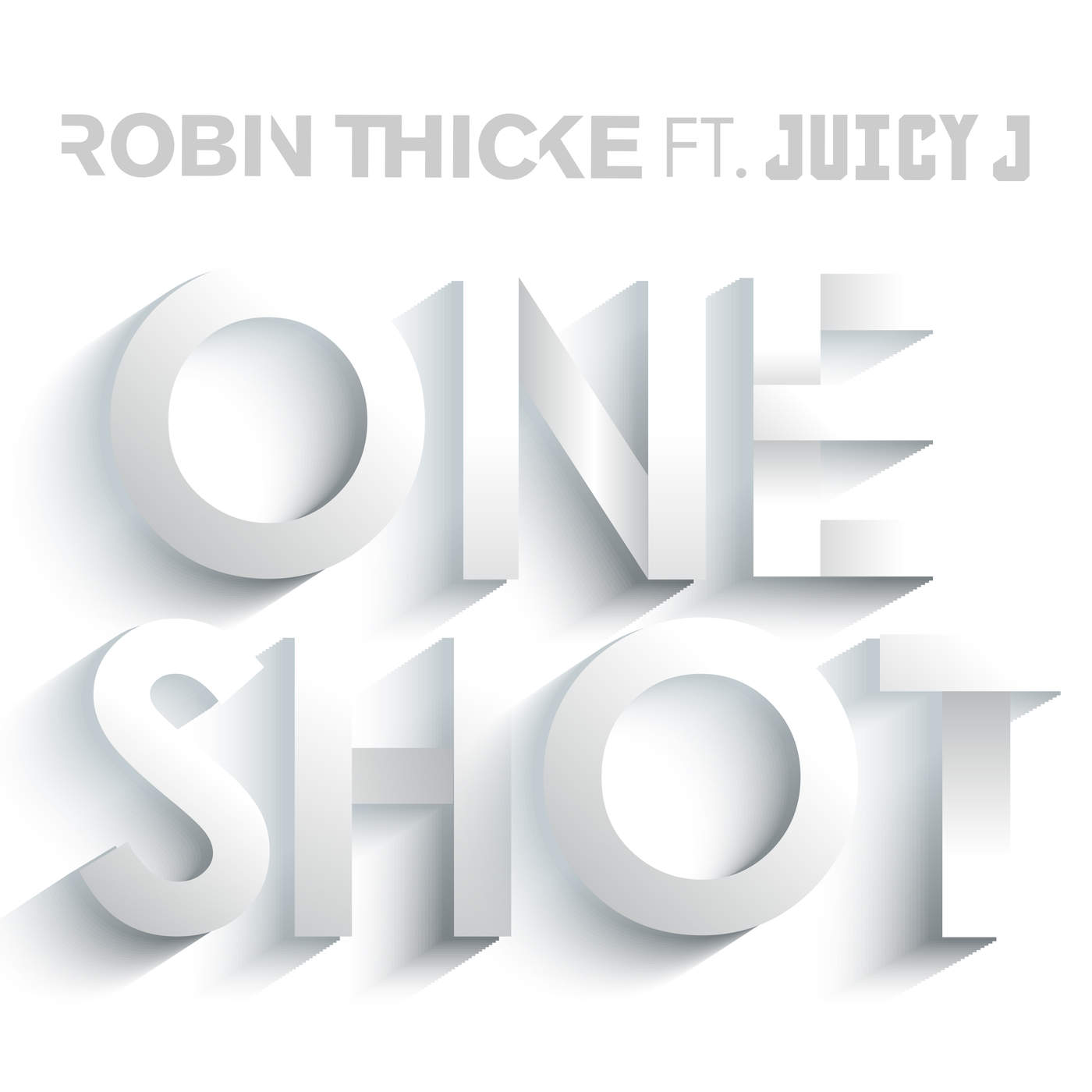 Robin Thicke - One Shot (feat. Juicy J) - Single Cover