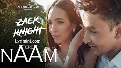 Tere Naam Lyrics – Zack Knight