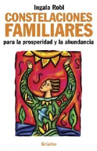 Constelaciones familiares para la prosperidad y abundancia – Ingala Robl