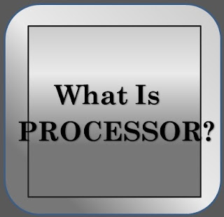 Apakah Processor Itu? Ini Jawabannya