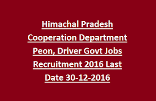 Himachal Pradesh Cooperation Department Peon, Driver Govt Jobs Recruitment 2016 Last Date 30-12-2016