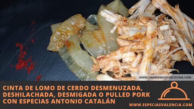 Cinta de lomo de cerdo desmenuzada, deshilachada, desmigada o pulled pork con Especias Antonio Catalán www.especiasvalencia.com