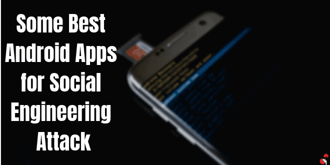 8 Best Hacking Apps For Android To do Social Engineering