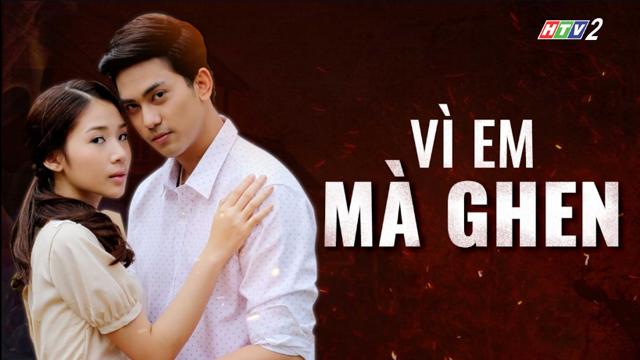 Vì Em Mà Ghen Trọn Bộ Tập Cuối (Phim Thái Lan HTV2 Lồng Tiếng)
