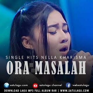 Download Lagu Nella Kharisma - Ora Masalah Mp3