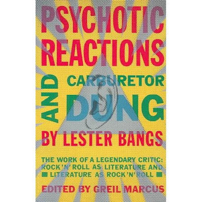 Psychotic_Reactions_and_Carburetor_Dung,Lester_Bangs,psychedelic-rocknroll,book