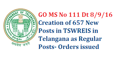 GO MS No 111 Govt of Telangana 657 New Posts Created in TSWREIS  S.C. Development Department - Creation of (657) Teaching and Non-teaching posts and outsourcing of certain services in the TSWREI Society Institutions- Orders - Issued. go-ms-no-111-govt-of-telangana-657-new-posts-tswreis