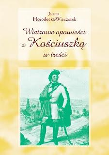 Wiatrowe opowieści z Kościuszką w treści - Jolanta Horodecka-Wieczorek