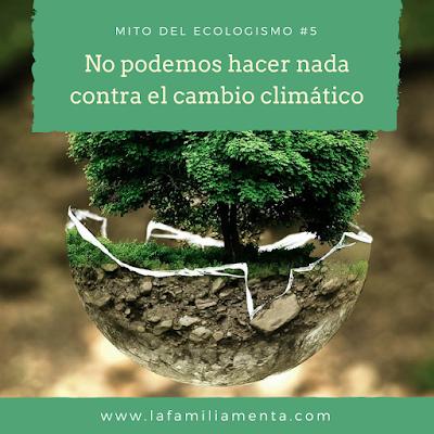 Mito del ecologismo #5: No podemos hacer nada contra el cambio climático