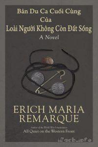 Bản Du Ca Cuối Cùng Của Loài Người Không Còn Đất Sống - Erich Maria Remarque