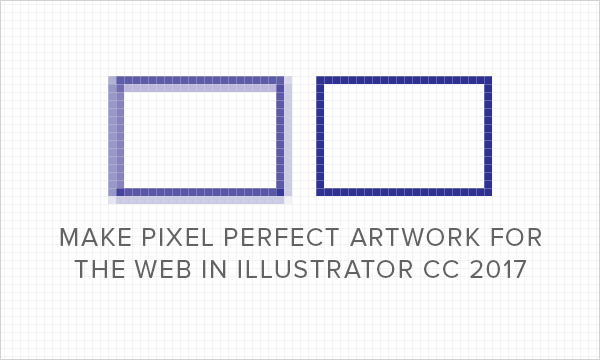 Create Pixel Perfect Artwork for the Web in Illustrator CC 2017