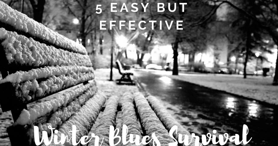 5 Easy but Effective Winter Blues Survival Tips