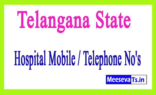 Telangana State Hospital Mobile / Telephone No's
