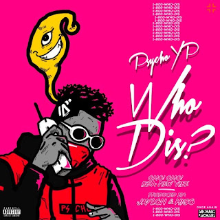 (Music): Psychoyp - Who Dis