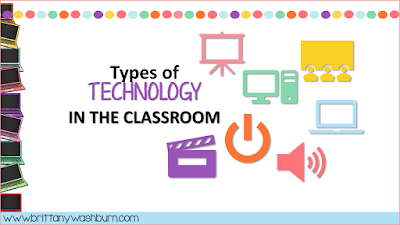 Types of Technology in the Classroom