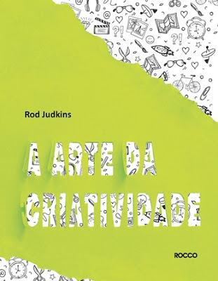 A ARTE DA CRIATIVIDADE (Rod Judkins)
