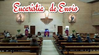EUCARISTÍA DE ENVÍO