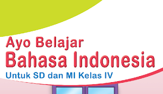 Download Buku BSE Bahasa Indonesia Kelas 4 SD Gratis