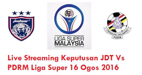 JDT Vs PDRM Liga Super 16 Ogos 2016