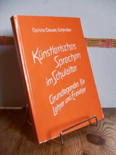 Künstlerisches Sprechen im Schulalter - Slezak-Schindler, Christa