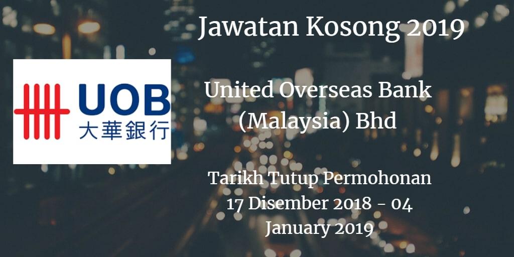 Jawatan Kosong United Overseas Bank (Malaysia) Bhd 17 Disember 2018 -  04 January 2019