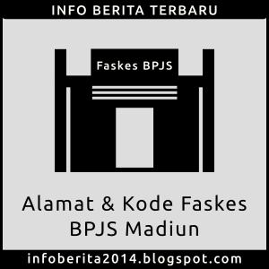 Daftar Alamat dan Kode Faskes BPJS Madiun