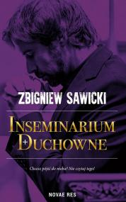 """RECENZJA PRZEDPREMIEROWA: """"Inseminarium duchowne""""- Zbigniew Sawicki"""
