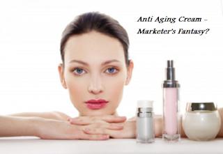 Anti Aging Cream - Marketer's Fantasy?