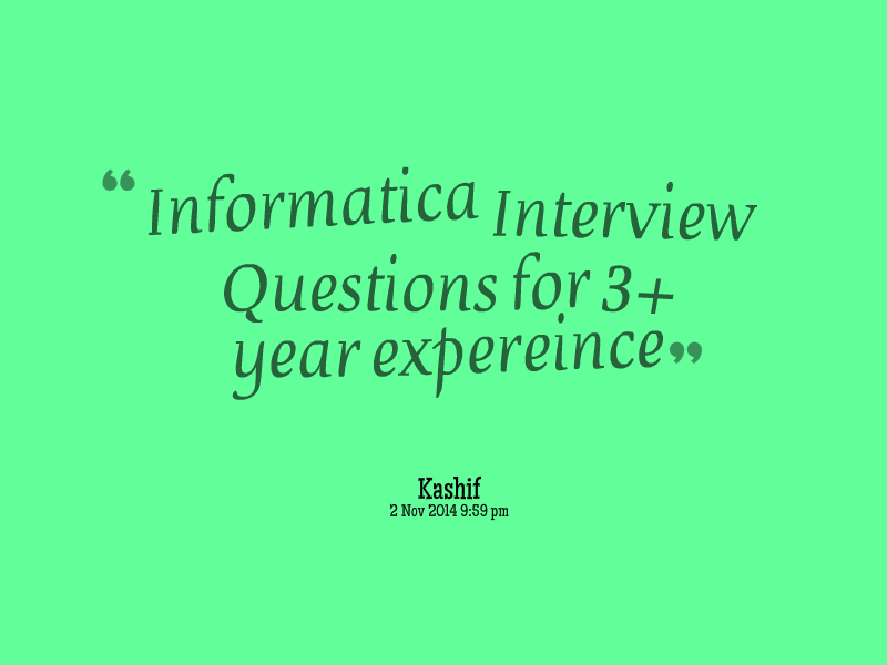 Informatica Interview Questions for 3 years experience