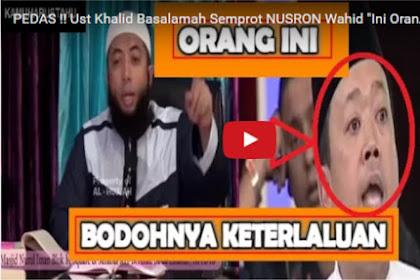 Nusron Tafsirkan Qur'an Sembarangan: Ust. Khalid Basalamah: Ini Orang Bodohnya Keterlaluan!