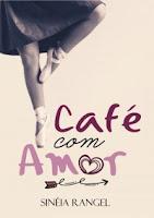 Resultado de imagem para cafe com amor livro