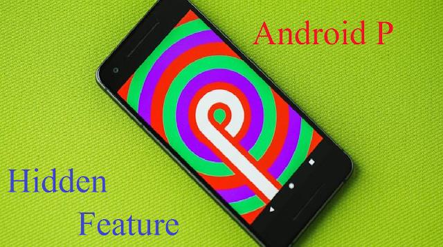 Android P Beta के कुछ hidden features जिन्हें आप नहीं जानते हैं