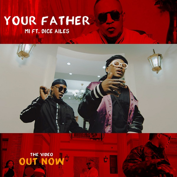 DOWNLOAD VIDEO - M.I Abaga - Your Father ft. Dice Ailes