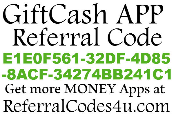 GiftCash App Referral ID 2016-2017, GiftCash App Sign Up Bonus, GiftCash App Promo Code