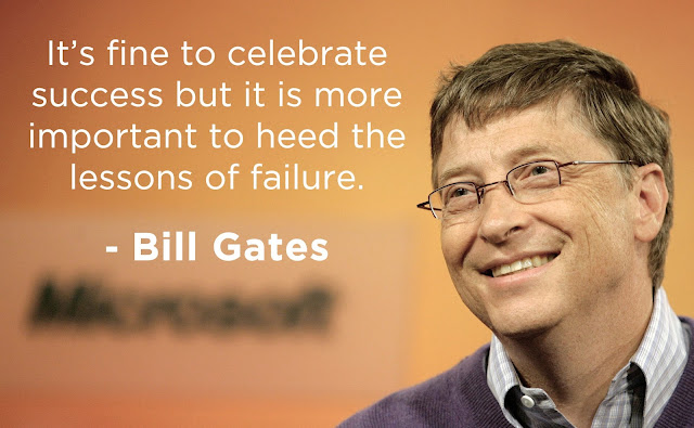 It's fine to celebrate success but it is more important to heed the lessons of failure. - Bill Gates