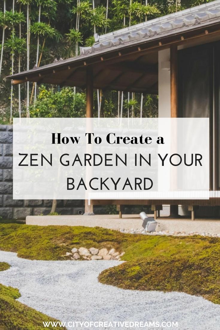 How To Create A Zen Garden In Your Backyard | City Of Creative Dreams