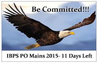 Warm Up for Tomorrow- IBPS PO Mains 2015 (11 Days Left)