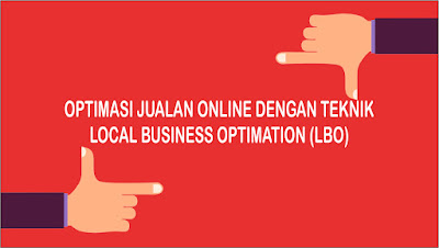 Teknik SEO Local Business Optimation (LBO) Untuk Jualan