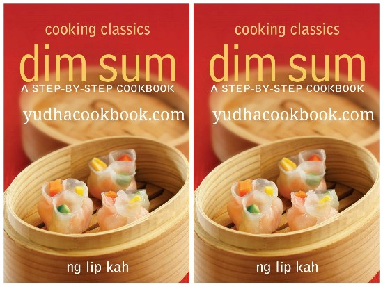 Cooking classics dim sum a step by step cookbook yudhacookbook cooking classics dim sum a step by step cookbook forumfinder Images