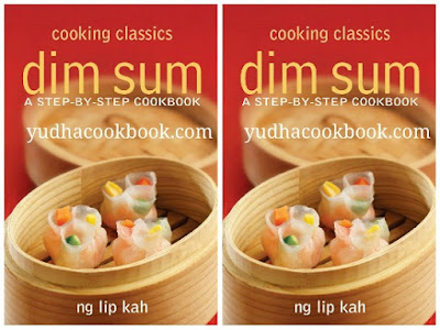 Download ebook COOKING CLASSICS DIM SUM : A Step-by-Step Cookbook