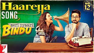HAAREYA LYRICS - Arijit Singh | Meri Pyaari Bindu