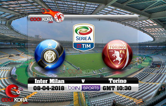 مشاهدة مباراة تورينو وإنتر ميلان اليوم 8-4-2018 في الدوري الإيطالي