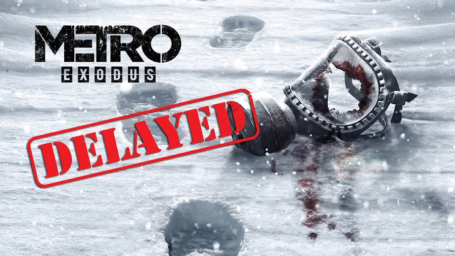 metro exodus 4a games deep silver delayed release date