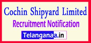 Cochin Shipyard Recruitment Notification 2017