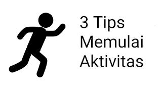 3 Tips Memulai Aktivitas Dengan Benar - Peletax