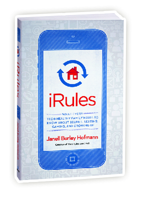 Book cover: iRules: What Every Tech-Healthy Family Needs to Know about Selfies, Sexting, Gaming, and Growing Up by Janell Hofmann.  Image source: http://www.janellburleyhofmann.com/wp-content/uploads/2014/03/irules_bookpreview.png