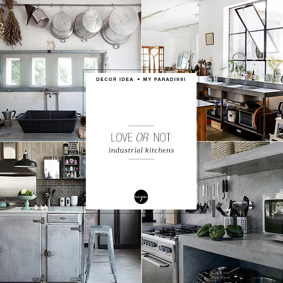 LOVE OR NOT: Industrial kitchens | My Paradissi