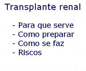 Transplante renal para que serve como preparar como se faz riscos